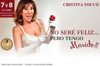 """Cristina Tocco regresa con el fenómeno teatral """"No seré feliz…Pero tengo marido"""""""