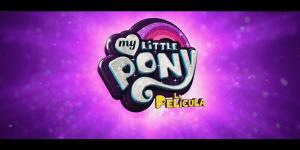 My Little Pony La Pelicula