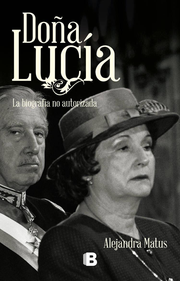 """Alejandra Matus y """"Doña Lucía"""" rompen récord y suma décima edición de esta biografía no autorizada de la viuda de Pinochet"""