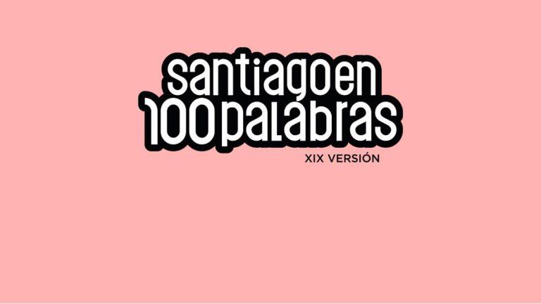 """""""Santiago en 100 Palabras"""" realizará su premiación online"""