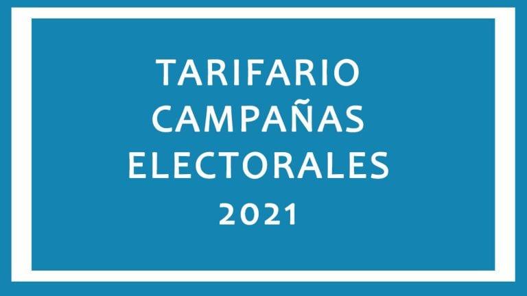 Tarifario Campañas Electorales 2021