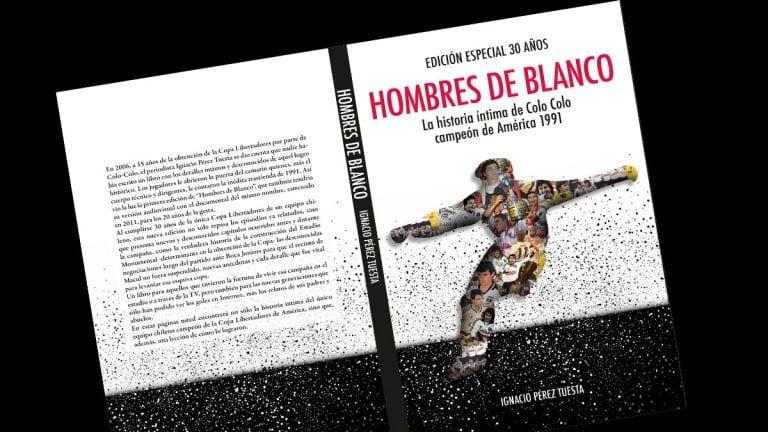 """Edición especial de libro """"Hombres de Blanco"""" a 30 años de la Copa Libertadores ganada por Colo-Colo"""